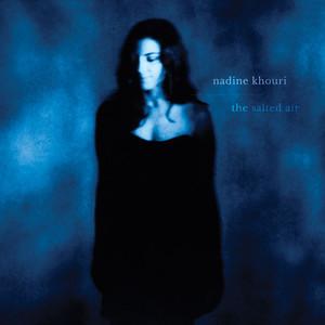 Nadine Khouri - The Salted Air