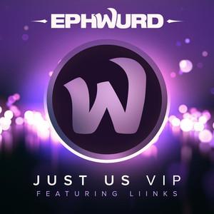 Just Us (VIP) [feat. Liinks] Albümü