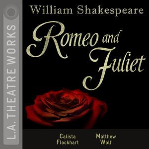 Romeo and Juliet (Audiodrama) Audiobook