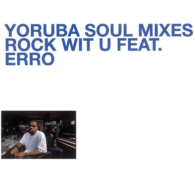 Yoruba Soul Mixes - Rock Wit U feat. Erro