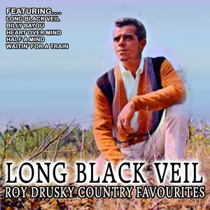 Long Black Veil - Roy Drusky Country Favourites (Remastered) album