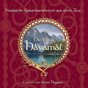 Die Edda - Havamal (Nordische Spruchweisheiten aus alter Zeit, gelesen von Achim Höppner, deutsche Stimme von Gandalf, in Herr der Ringe) Audiobook