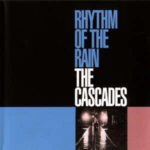 Rhythm Of The Rain - The Cascades