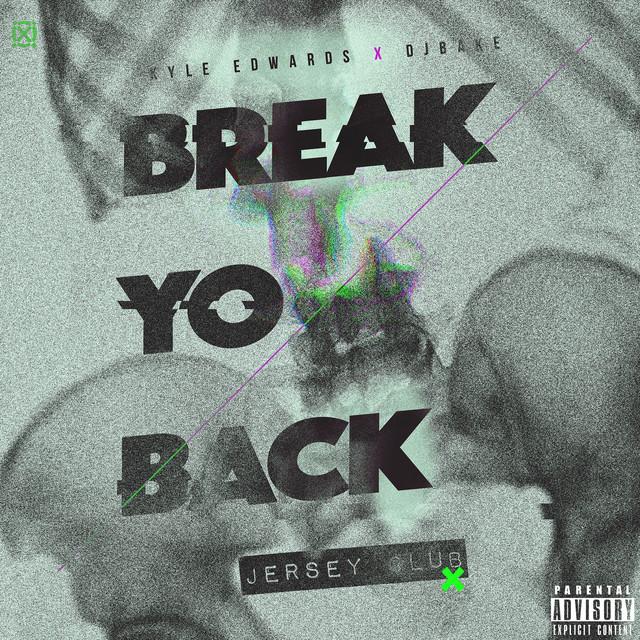 Break Yo Back (Jersey Club) - Single