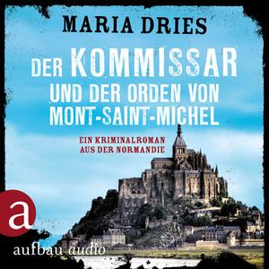 Der Kommissar und der Orden von Mont-Saint-Michel - Kommissar Philippe Lagarde - Ein Kriminalroman aus der Normandie, Band 3 (Ungekürzt)