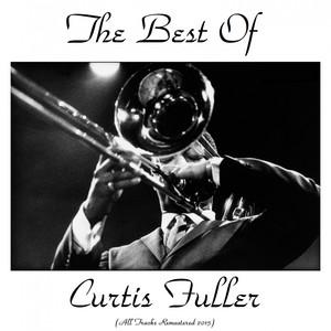 The Best of Curtis Fuller (All Tracks Remastered 2015) album