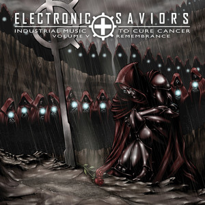 Electronic Saviors: Industrial Music To Cure Cancer Volume V: Remembrance album