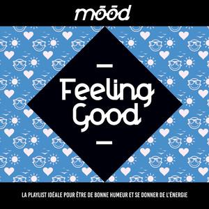Mood: Feeling Good (La playlist idéale pour être de bonne humeur et se donner de l'énergie)