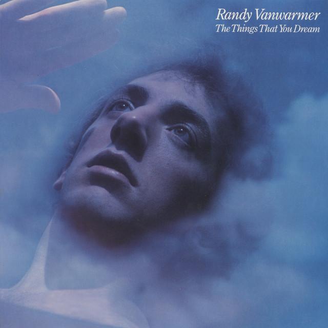 Randy VanWarmer The Things That You Dream album cover
