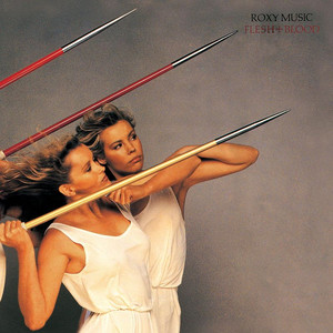 Flesh And Blood - Roxy Music