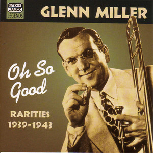 Miller, Glenn: Oh, So Good (1939-1943) album