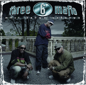 Three 6 Mafia Don't Cha Get Mad cover
