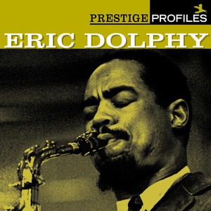 Prestige Profiles: Eric Dolphy (With Collector's Edition Bonus Disc)