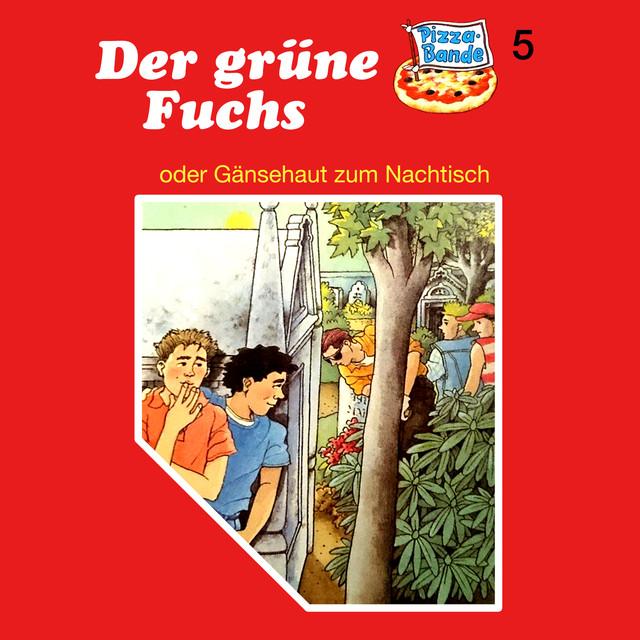 Folge 5: Der grüne Fuchs (oder Gänsehaut zum Nachtisch) Cover