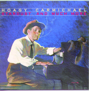 Mitchell Parish, Hoagy Carmichael, Hoagy Carmichael & His Orchestra Stardust cover