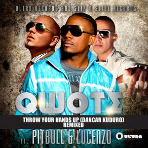 Throw Your Hands Up (Dancar Kuduro) - Ep [Pitbull & Lucenzo (Remixes)]