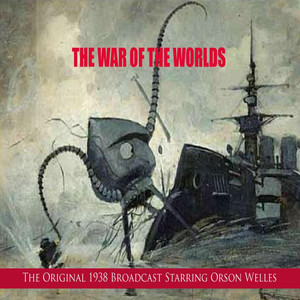 The War of the Worlds (The Original 1938 Broadcast)