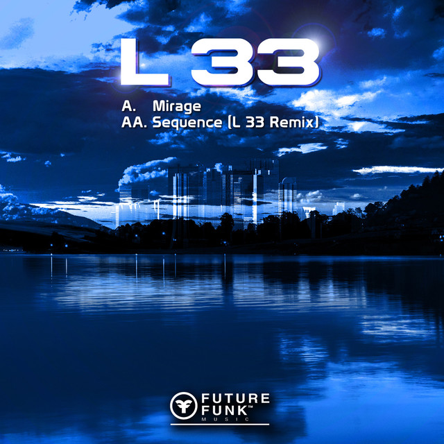 Mirage / Sequence (L 33 Remix)