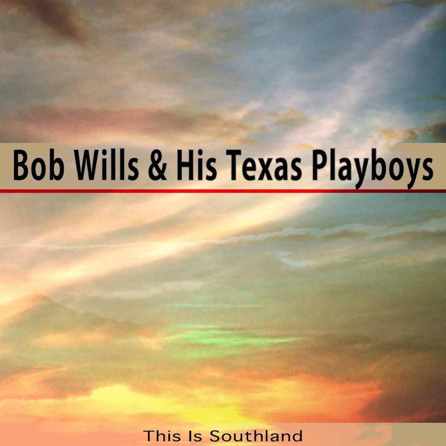 Bob Wills & His Texas Playboys This Is Southland album cover