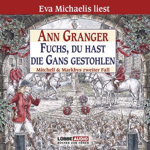 Fuchs, du hast die Gans gestohlen - Mitchell & Markbys zweiter Fall Hörbuch kostenlos