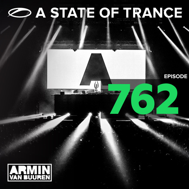 A State Of Trance Episode 762