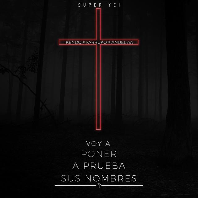Voy a Poner a Prueba Sus Nombres (feat. Kendo, Farruko & Anuel Aa)