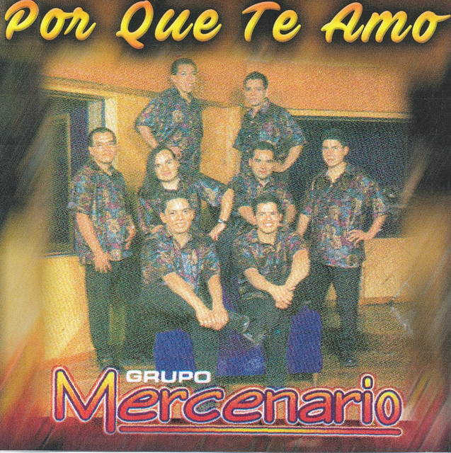 Album cover for Por Que Te Amo by Grupo Mercenario