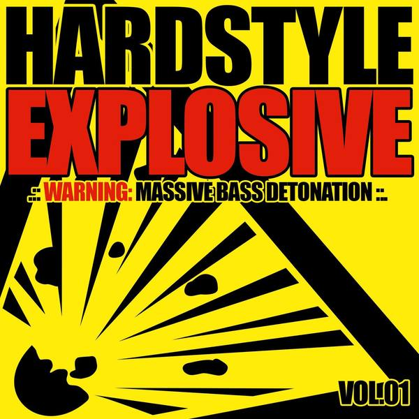 Hardstyle Explosive, Vol. 1