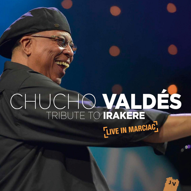 Tribute to Irakere: Live in Marciac