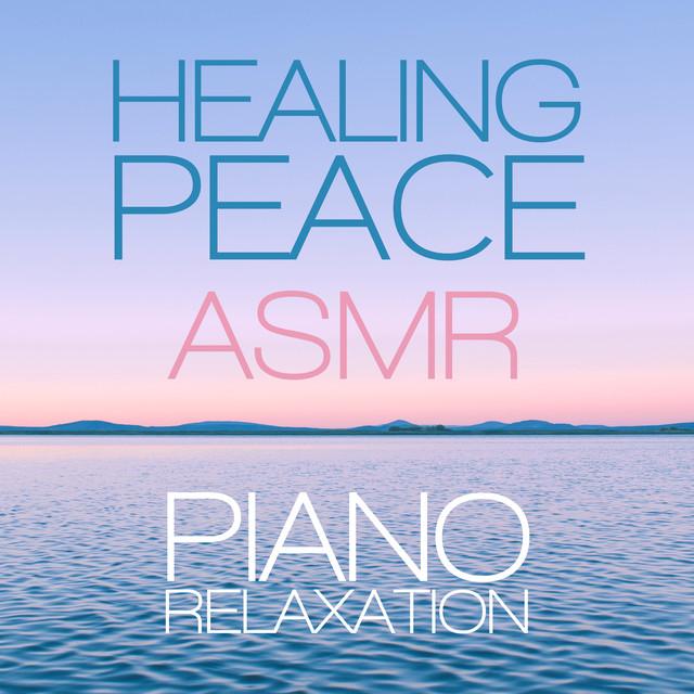 ASMR Piano Relaxation - Binaural Healing Instrumental Music