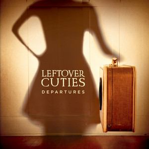 Departures - Leftover Cuties