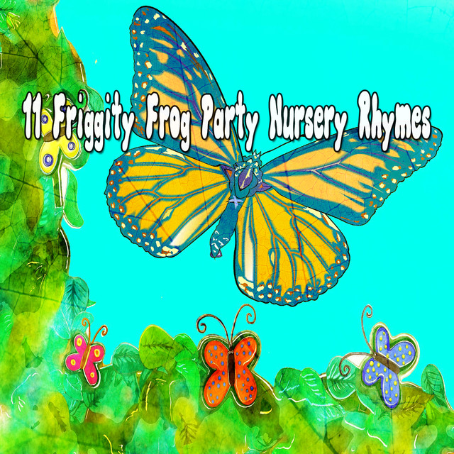 Album cover for 11 Friggity Frog Party Nursery Rhymes by Toddler Songs Kids