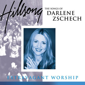 Extravagant Worship: The Songs Of Darlene Zschech  - Hillsong