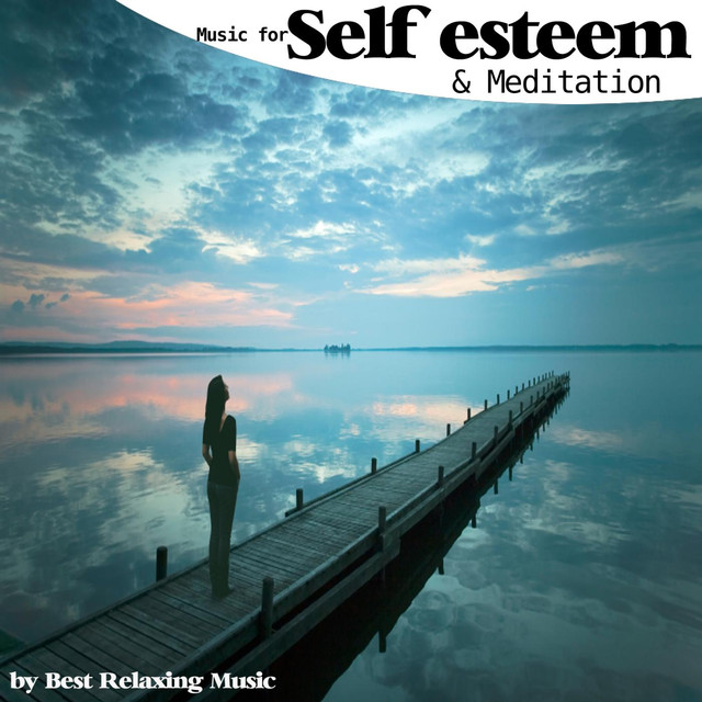 15 Minutes for Self Esteem, a song by Best Relaxing Music on