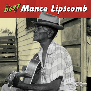 The Best of Mance Lipscomb - Mance Lipscomb