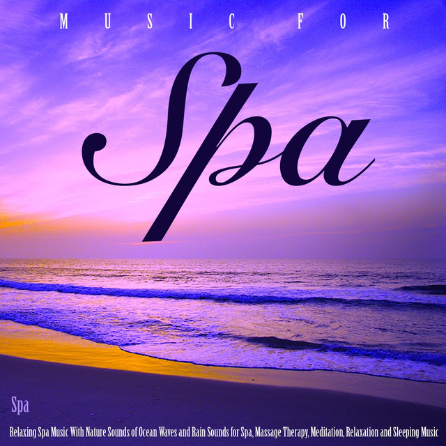 Music for Spa: Relaxing Spa Music With Nature Sounds of