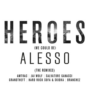 Heroes (We Could Be) [The Remixes]