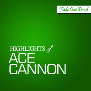 Highlights Of Ace Cannon album