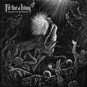 Fit for a King Slave to Nothing cover