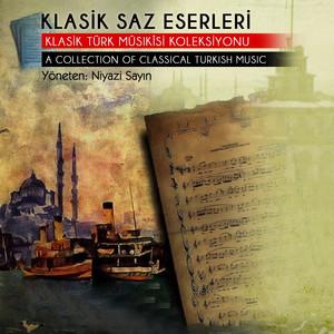 Klasik Saz Eserleri (Klasik Türk Mûsıkisi Koleksiyonu) Albümü