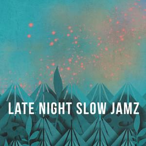 Late Night Slow jamz