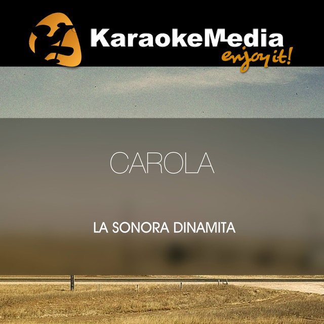 Carolakaraoke Version In The Style Of La Sonora Dinamita By