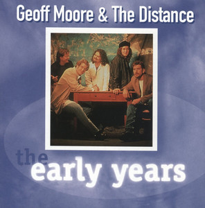 Geoff Moore & The Distance I Found Love - 1996 Digital Remaster cover