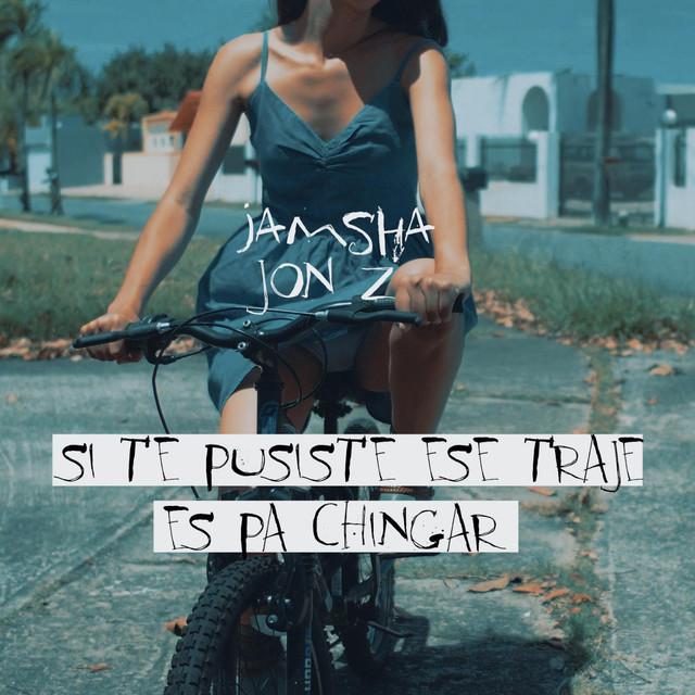 Si Te Pusiste Ese Traje Es Pa Chingar (feat. Jon Z)