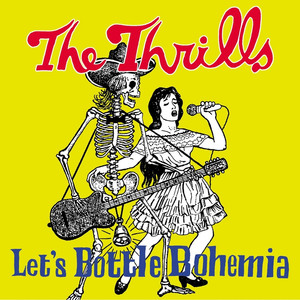 Let's Bottle Bohemia - Thrills