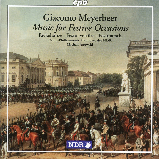 Meyerbeer: Music for Festive Occasions