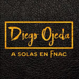 Diego Ojeda a Solas en Fnac  - Diego Ojeda