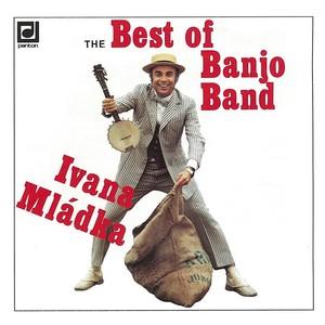Ivan Mládek - Best of Banjo Band Ivana Mládka