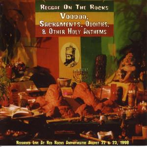Reggae On The Rocks: Voodoo, Sacraments, Oddities, & Other Holy Anthems album