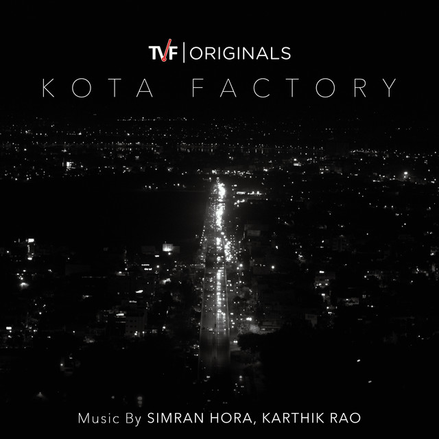 Album cover for Kota Factory: Season 1 (Music from Tvf Original Series) by Karthik Rao, Simran Hora